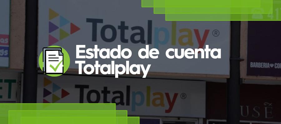 Estado de Cuenta Totalplay-